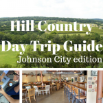 Hill Country Day Trip Guide to Johnson City Area