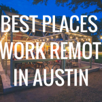 The Best Places to Work Remotely in Austin