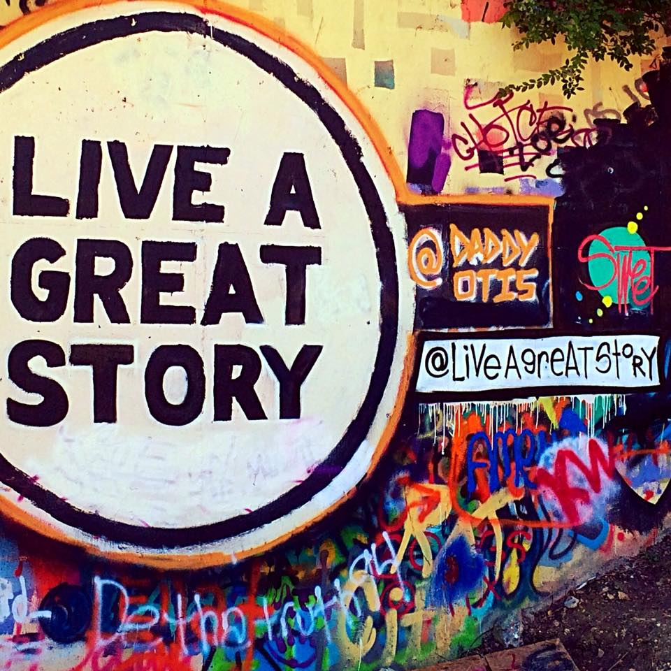 Live a Great Story Street Art