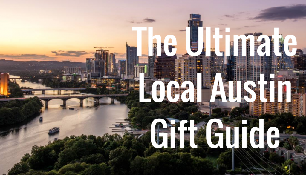 Ultimate Local Austin Gift Guide