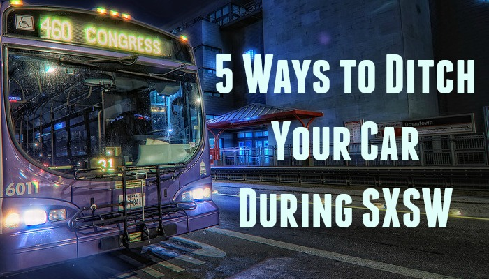 Ways to Ditch Your Car During SXSW
