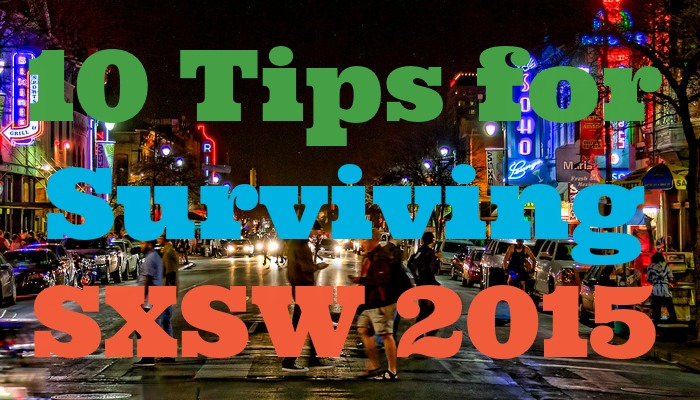 Tips for Surviving SXSW