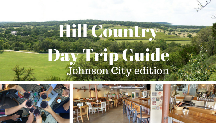 Hill Country Day Trip Guide Johnson City