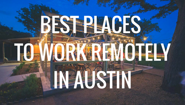 5 Best Places to Work Remotely in Austin