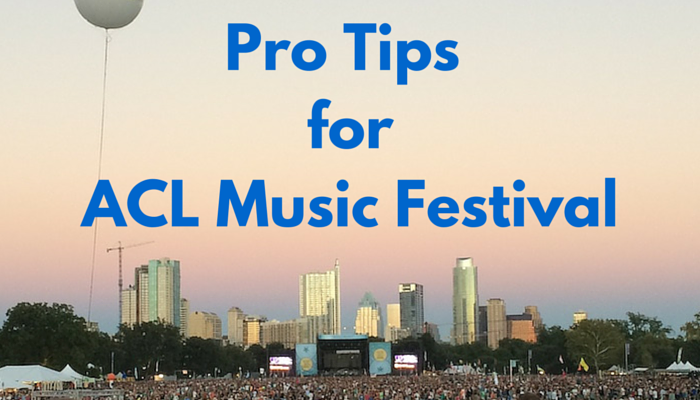 Pro Tips for ACL Music Fest
