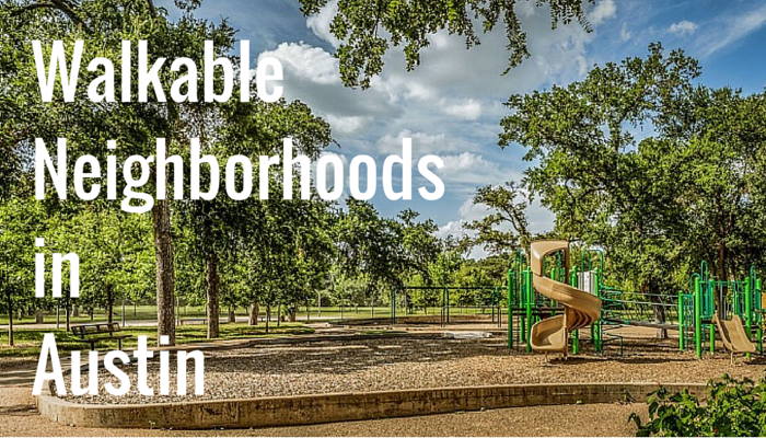 Walkable Neighborhoods in Austin