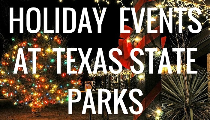 Holiday Events at Texas State Parks 2017