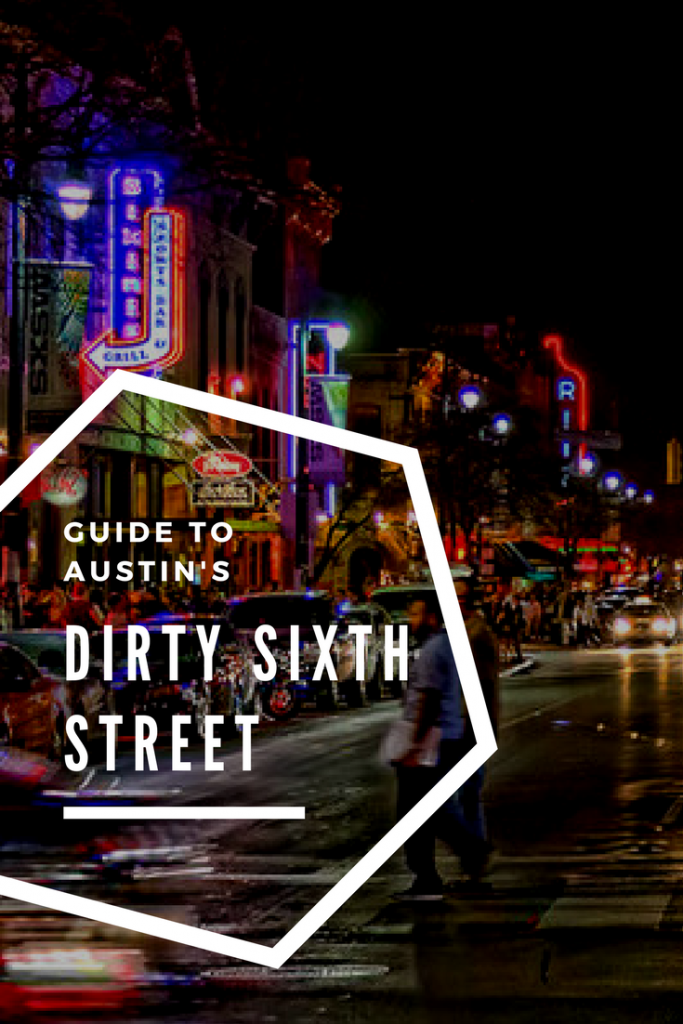 Guide to Dirty Sixth Street in Austin
