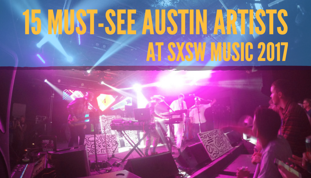 Austin Bands at SXSW Music 2017