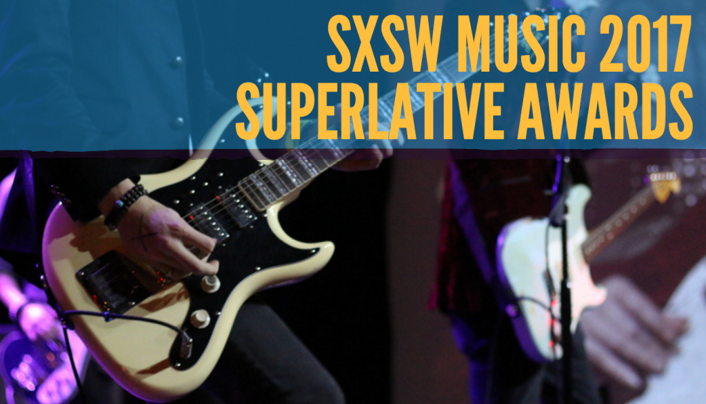 SXSW Music 2017 Superlative Awards