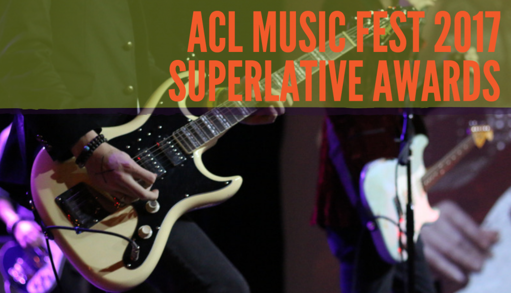 ACL Music Fest 2017 Superlative Awards