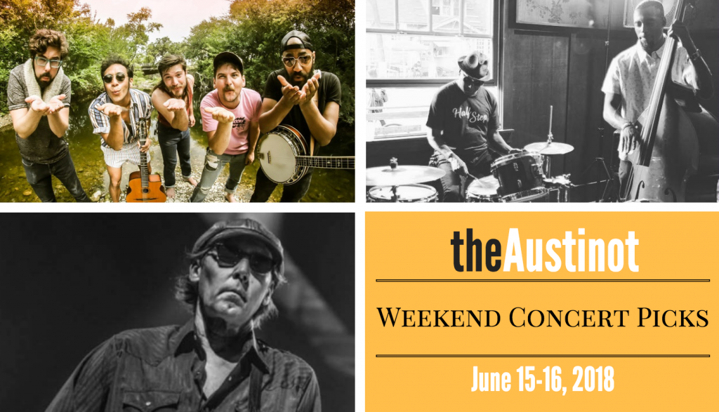 Austinot Weekend Concert Picks June 15 2018