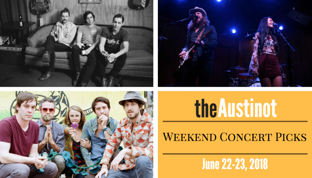 Austinot Weekend Concert Picks June 22 2018