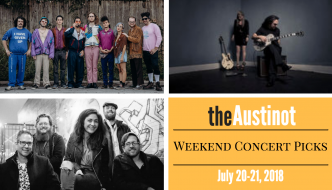 The Austinot Weekend Concert Picks: July 20-21, 2018
