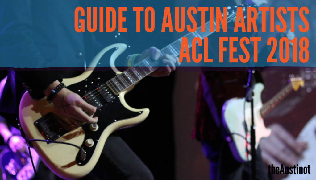 Guide to Austin Artists ACL Fest 2018