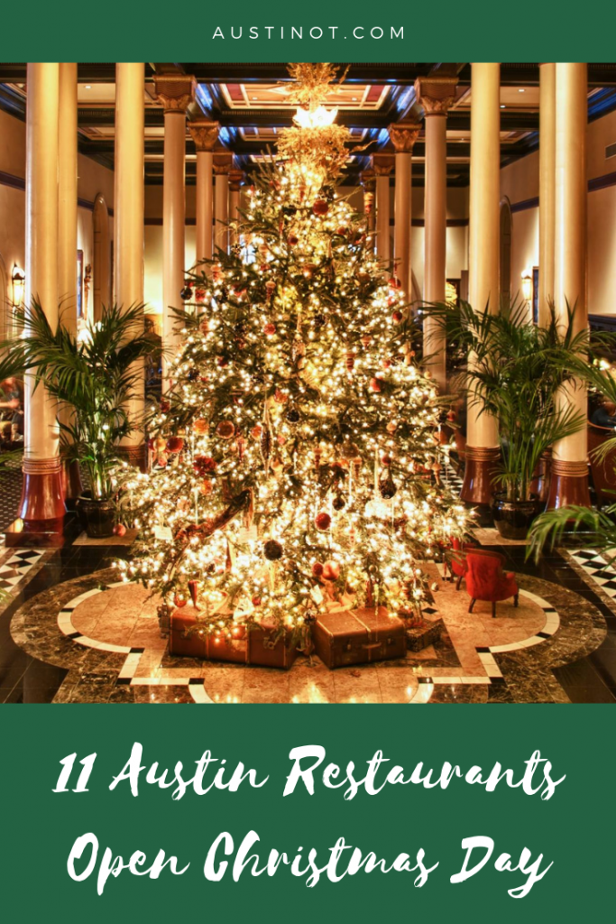Open Christmas Day.10 Austin Restaurants Open Christmas Day