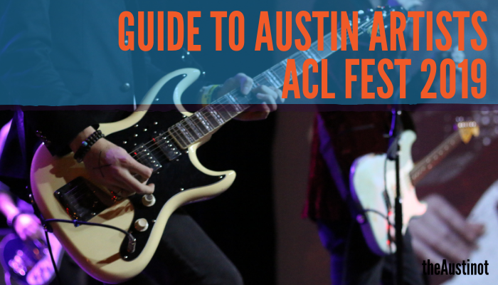Guide to Austin Artists at ACL Music Festival 2019