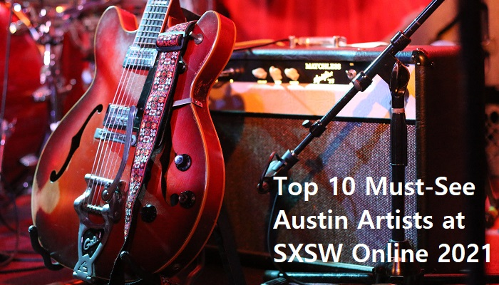 """Electric guitar resting on an amplifier, overlayed with the title """"Top 10 Must-See Austin Artists at SXSW Online 2021""""."""